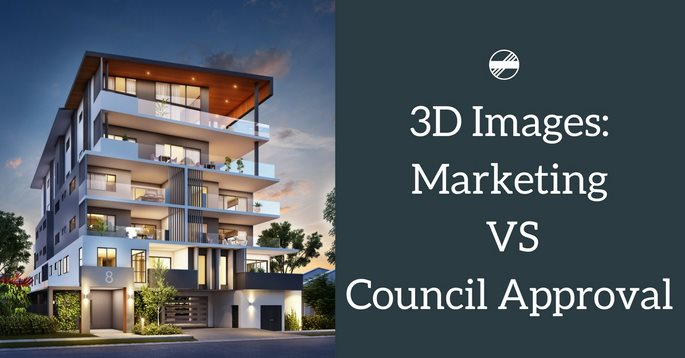 3d renders marketing vs council approval